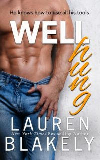 Well Hung by Lauren Blakely   romantic comedy
