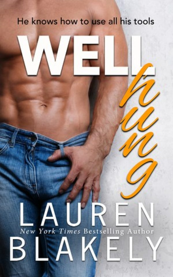 Well Hung by Lauren Blakely | romantic comedy