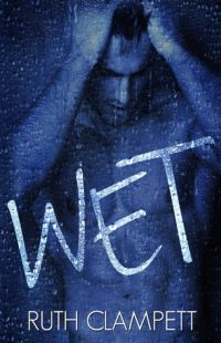 Wet by Ruth Clampett