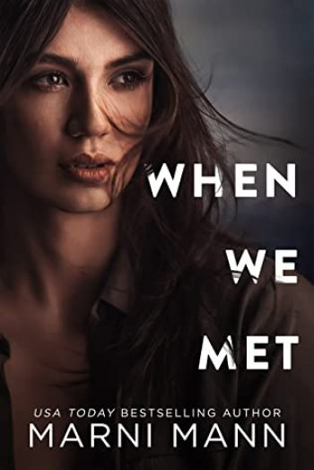 When We Met by Marni Mann is a new romance book releasing in February 2021