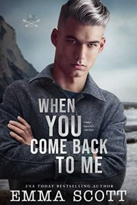 When You Came Back to Me by Emma Scott