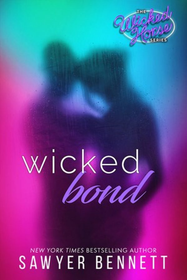 Wicked Bond by Sawyer Bennett-new cover
