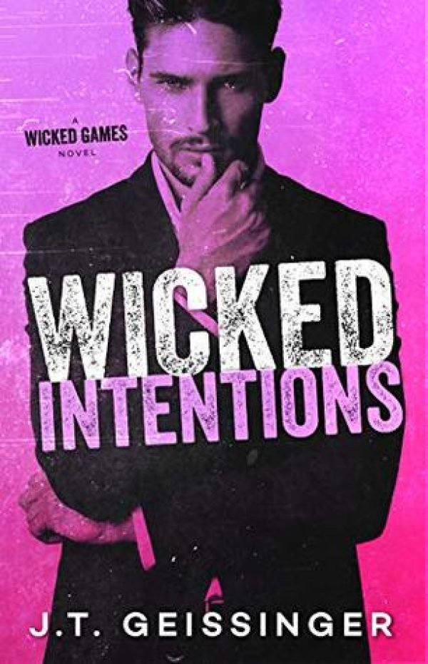 Wicked Intentions by JT Geissinger