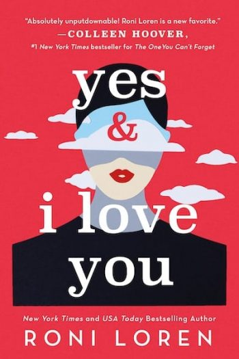 Yes & I Love You by Roni Loren is a new romance book releasing in March 2021