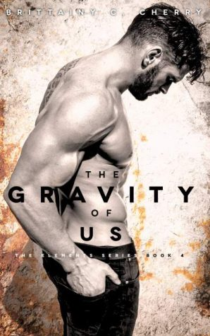 The Gravity of Us by Brittainy C Cherry